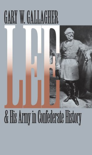 Lee and His Army in Confederate History (Civil War America) (0807857696) by Gallagher, Gary W.