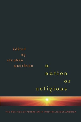 9780807857700: A Nation of Religions: The Politics of Pluralism in Multireligious America