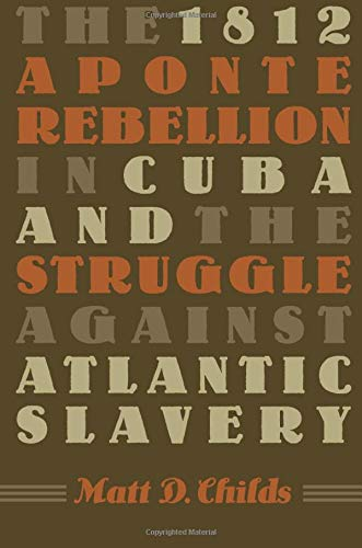 9780807857724: The 1812 Aponte Rebellion in Cuba and the Struggle against Atlantic Slavery (Envisioning Cuba)