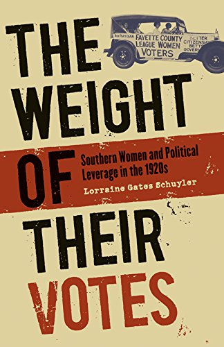 9780807857762: The Weight of Their Votes: Southern Women and Political Leverage in the 1920s
