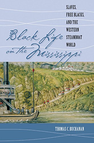 9780807858134: Black Life on the Mississippi: Slaves, Free Blacks, and the Western Steamboat World