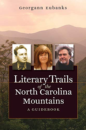9780807858332: Literary Trails of the North Carolina Mountains: A Guidebook