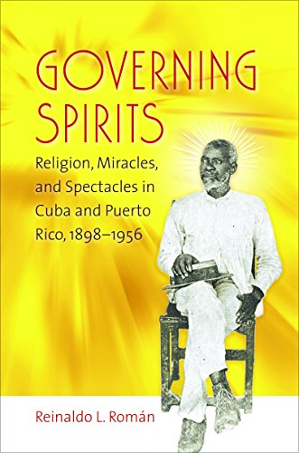 9780807858363: Governing Spirits: Religion, Miracles, and Spectacles in Cuba and Puerto Rico, 1898-1956