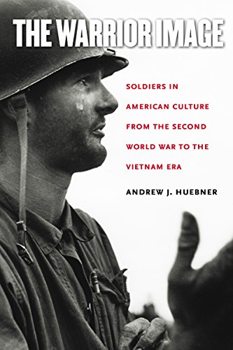 9780807858387: The Warrior Image: Soldiers in American Culture from the Second World War to the Vietnam Era