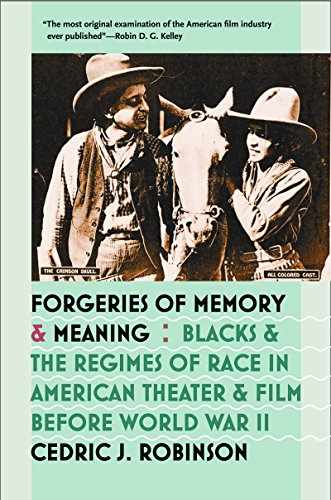 Download Forgeries of Memory and Meaning: Blacks and the Regimes of Race in American Theater and Film before World War II