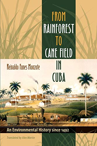 9780807858585: From Rainforest to Cane Field in Cuba: An Environmental History since 1492 (Envisioning Cuba)