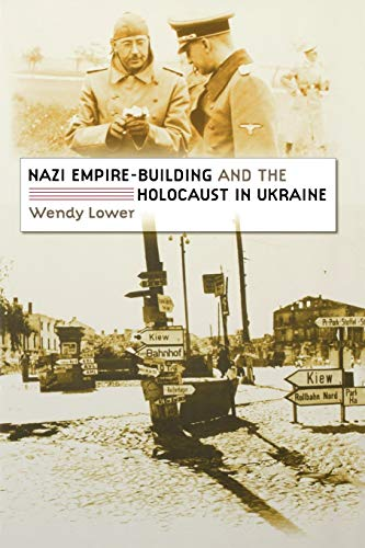 9780807858639: Nazi Empire-Building and the Holocaust in Ukraine