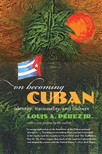 9780807858998: On Becoming Cuban: Identity, Nationality, and Culture (H. Eugene and Lillian Youngs Lehman Series)