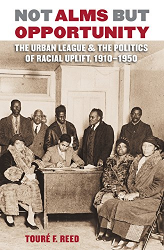 9780807859025: Not Alms but Opportunity: The Urban League and the Politics of Racial Uplift, 1910-1950