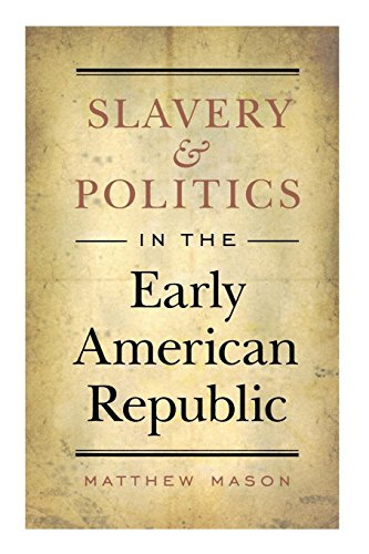9780807859230: Slavery and Politics in the Early American Republic