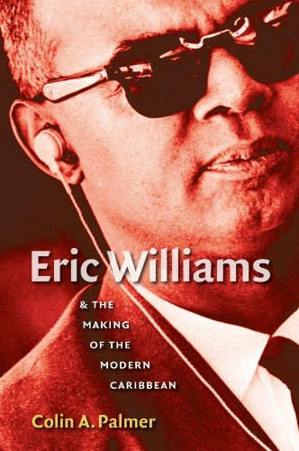 9780807859247: Eric Williams and the Making of the Modern Caribbean