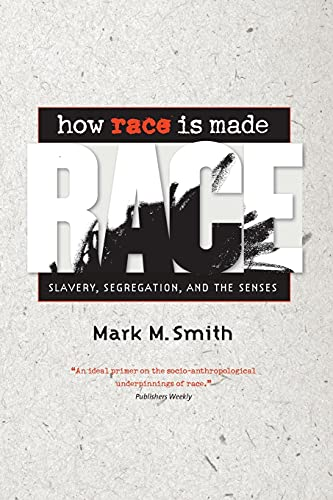 9780807859254: How Race Is Made: Slavery, Segregation, and the Senses
