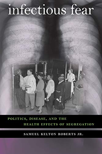 9780807859346: Infectious Fear: Politics, Disease, and the Health Effects of Segregation (Studies in Social Medicine)
