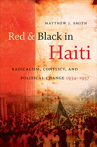 9780807859377: Red and Black in Haiti: Radicalism, Conflict, and Political Change, 1934-1957