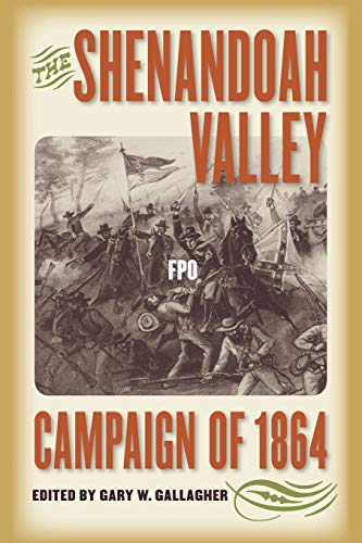 9780807859568: The Shenandoah Valley Campaign of 1864 (Military Campaigns of the Civil War)