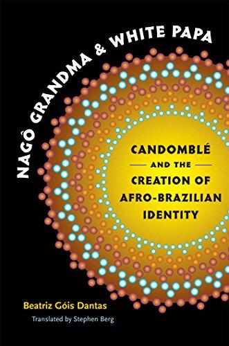 9780807859759: Nagô Grandma and White Papa: Candomblé and the Creation of Afro-Brazilian Identity (Latin America in Translation/en Traducción/em Tradução)