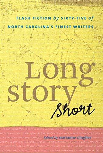 9780807859773: Long Story Short: Flash Fiction by Sixty-five of North Carolina's Finest Writers