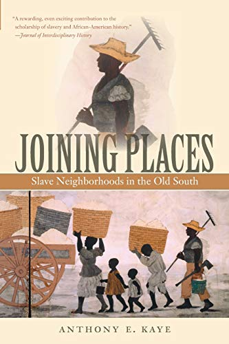 9780807861790: Joining Places: Slave Neighborhoods in the Old South (The John Hope Franklin Series in African American History and Culture)