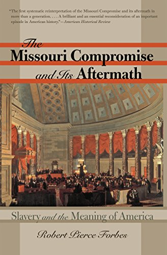 9780807861837: The Missouri Compromise and Its Aftermath: Slavery and the Meaning of America