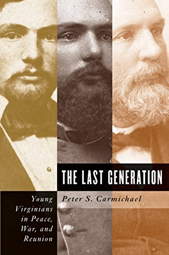 9780807861851: The Last Generation: Young Virginians in Peace, War, and Reunion (Civil War America)