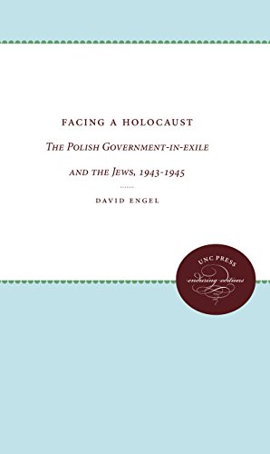 Facing a Holocaust: The Polish Government-in-exile and the Jews, 1943-1945 (Paperback): David Engel