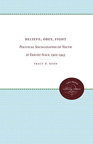 9780807865569: Believe, Obey, Fight: Political Socialization of Youth in Fascist Italy, 1922-1943