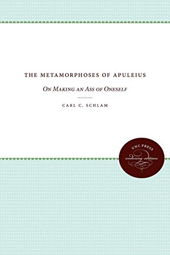 9780807865880: The Metamorphoses of Apuleius: On Making an Ass of Oneself (Unc Press Enduring Editions)