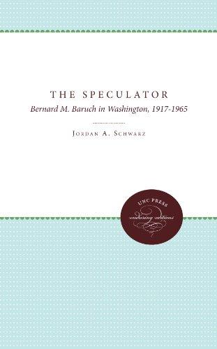 9780807865927: The Speculator: Bernard M. Baruch in Washington, 1917-1965