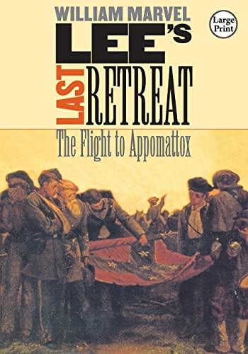 Lee's Last Retreat: The Flight to Appomattox (Civil War America): Marvel, William