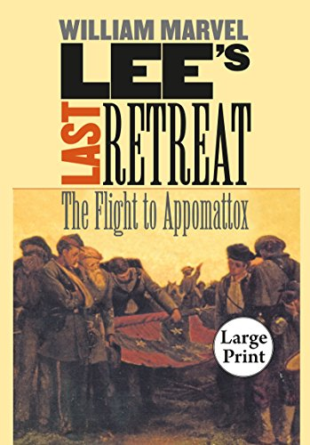 Lee's Last Retreat: The Flight to Appomattox (Civil War America) (9780807866054) by Marvel, William