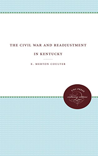 The Civil War and Readjustment in Kentucky: Coulter, E. Merton