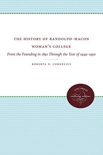 9780807868560: The History of Randolph-Macon Woman's College: From the Founding in 1891 Through the Year of 1949-1950 (Enduring Editions)