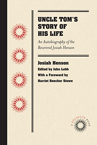 Uncle Tom's Story of His Life: An: Henson, Josiah; Lobb,