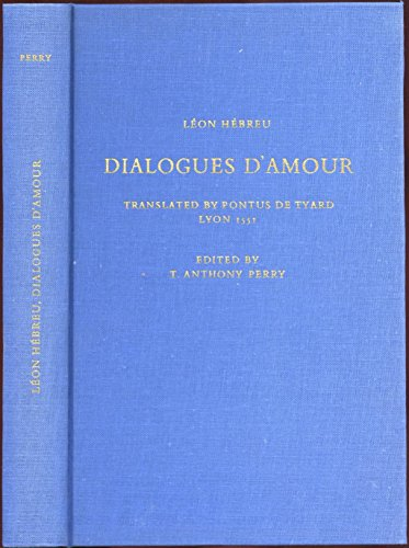 Dialogues D'Amour The French Translation Attributed to: Perry, T. Anthony