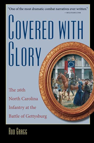 9780807871409: Covered with Glory: The 26th North Carolina Infantry at the Battle of Gettysburg
