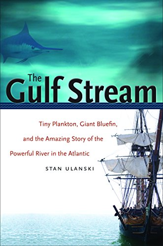 9780807871577: The Gulf Stream: Tiny Plankton, Giant Bluefin, and the Amazing Story of the Powerful River in the Atlantic