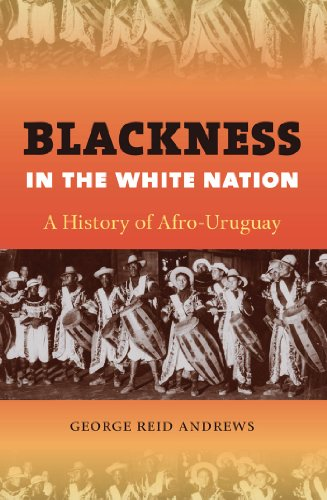 9780807871584: Blackness in the White Nation: A History of Afro-Uruguay