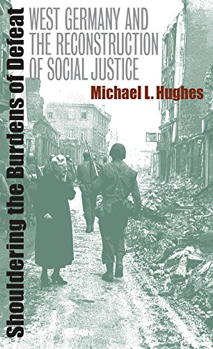 9780807871614: Shouldering the Burdens of Defeat: West Germany and the Reconstruction of Social Justice
