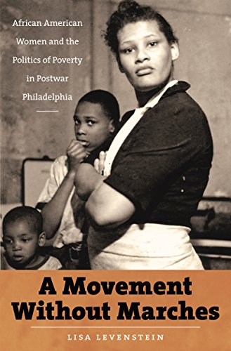 A Movement Without Marches: African American Women and the Politics of Poverty in Postwar ...