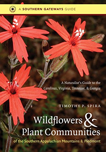 9780807871720: Wildflowers and Plant Communities of the Southern Appalachian Mountains and Piedmont: A Naturalist's Guide to the Carolinas, Virginia, Tennessee, and Georgia (Southern Gateways Guides)