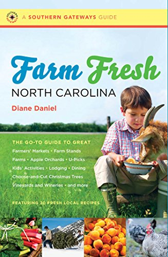 9780807871829: Farm Fresh North Carolina: The Go-To Guide to Great Farmers' Markets, Farm Stands, Farms, Apple Orchards, U-Picks, Kids' Activities, Lodging, Dining, ... Wineries, and More (Southern Gateways Guides)