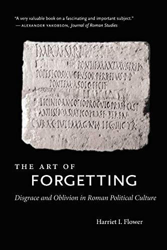 9780807871881: The Art of Forgetting: Disgrace & Oblivion in Roman Political Culture (Studies in the History of Greece and Rome)
