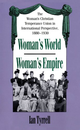 9780807871966: Woman's World/Woman's Empire: The Woman's Christian Temperance Union in International Perspective, 1880-1930