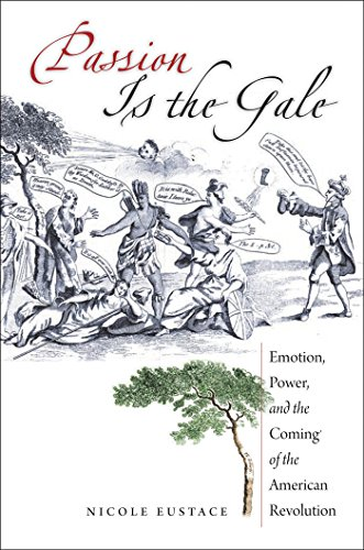 9780807871980: Passion Is the Gale: Emotion, Power, and the Coming of the American Revolution (Published by the Omohundro Institute of Early American History and Culture and the University of North Carolina Press)