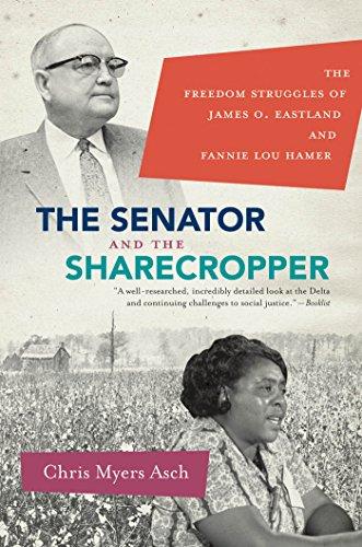 9780807872024: The Senator and the Sharecropper: The Freedom Struggles of James O. Eastland and Fannie Lou Hamer