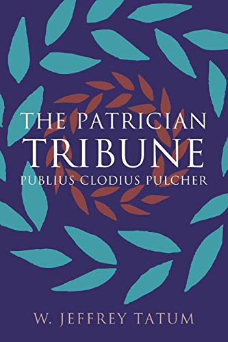 9780807872062: The Patrician Tribune: Publius Clodius Pulcher (Studies in the History of Greece and Rome)