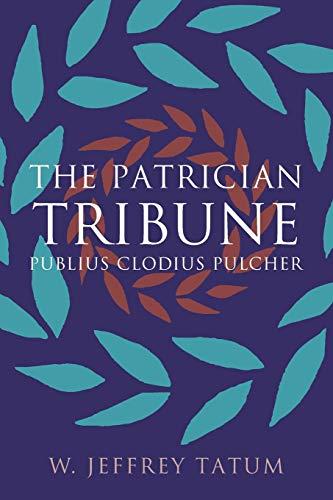 9780807872062: The Patrician Tribune: Publius Clodius Pulcher