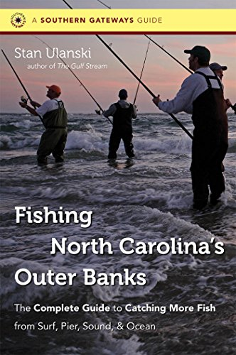 9780807872079: Fishing North Carolina's Outer Banks: The Complete Guide to Catching More Fish from Surf, Pier, Sound, and Ocean (Southern Gateways Guides)
