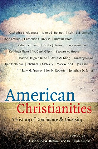 American Christianities: A History of Dominance and Diversity (Paperback): Catherine A. Brekus