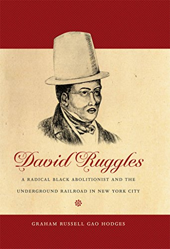 9780807872642: David Ruggles: A Radical Black Abolitionist and the Underground Railroad in New York City (The John Hope Franklin Series in African American History and Culture)
